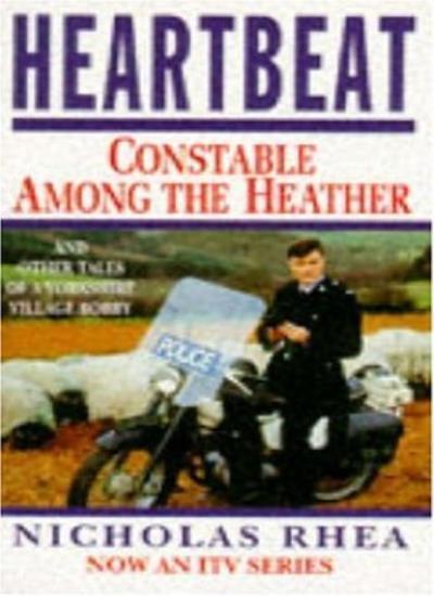 Heartbeat: Constable Among The Heather,Nicholas Rhea