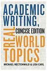 Academic Writing, Real World Topics by Michael Rectenwald, Lisa Carl (Paperback / softback, 2016)