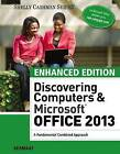 Enhanced Discovering Computers & Microsoft Office 2013: A Combined Fundamental Approach by Misty Vermaat (Paperback, 2015)