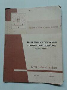 Parts Familiarization And Construction Techniques Manual 9000 A DeVry AC DC...