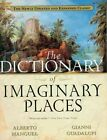 The Dictionary of Imaginary Places: The Newly Updated and Expanded Classic by Gianni Guadalupi, Alberto Manguel (Paperback / softback, 2000)