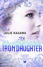 The Iron Daughter (The Iron Fey, Book 2) by Julie Kagawa (Paperback, 2011)