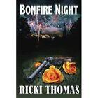 Bonfire Night 9781907954283 by Ricki Thomas Book