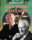 James Watson and Francis Crick by Matt Anniss (Hardback, 2016)