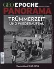 GEO Epoche PANORAMA Trümmerzeit und Wiederaufbau (2014, Blätter)