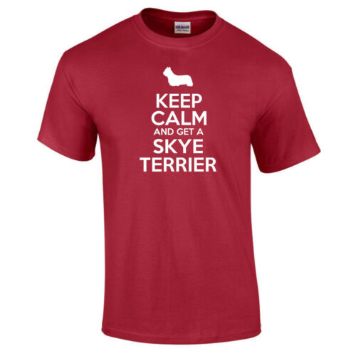 Keep Calm And Get A Skye Terrier Dog Lover Owner Pet Funny Gift T-Shirt S-5XL