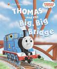 Thomas and the Big Big Bridge (Thomas & Friends) by REV W Awdry (Hardback, 2003)