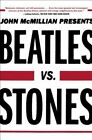 Beatles vs. Stones by Assistant Professor of History John McMillian (Paperback / softback, 2014)
