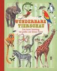 Wunderbare Tierschau (2014, Gebundene Ausgabe)