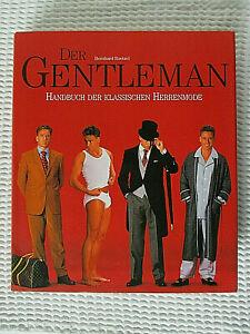 Der Gentleman Handbuch Der Klassischen Herrenmode Bernhard Roetzel I Sehr Gut Ebay
