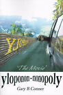 Yloponom--Monopoly: The Movie by Gary B Conner (Paperback / softback, 2000)