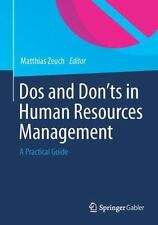 Do's and Don'Ts in Human Resources Management : A Practice Guide (2014,...