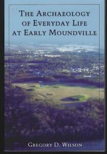 Archaeology-of-Everyday-Life-at-Early-Moundville-by-Gregory-Wilson-2008-Illus