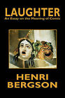 Laughter: An Essay on the Meaning of Comic by Henri Louis Bergson (Paperback / softback, 2008)