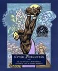 Never Forgotten by Patricia C McKissack (Hardback, 2011)