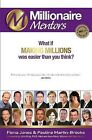 Millionaire Mentors: What If Making Millions Is Easier Than You Think? by Fiona Jones (Paperback, 2011)