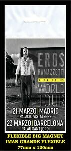 Eros-Ramazzotti-World-tour-FLEXIBLE-BIG-MAGNET-IMAN-GRANDE