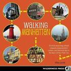 Walking Manhattan: 30 Strolls Exploring Cultural Treasures, Entertainment Centers, and Historical Sites in the Heart of New York City by Ellen Levitt (Paperback, 2015)