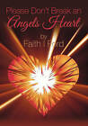 Please Don't Break an Angels Heart by Faith I Ford (Paperback / softback, 2009)