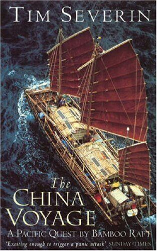 China Voyage: A Pacific Quest by Bamboo Raft,Tim Severin
