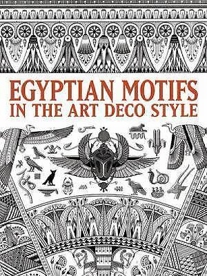 Dover Pictorial Archive: Egyptian Motifs in the Art Deco Style by Dover...