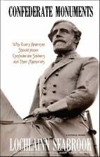 Confederate Monuments : Why Every American Should Honor Confederate Soldiers and Their Memorials by Lochlainn Seabrook (2018, Hardcover)