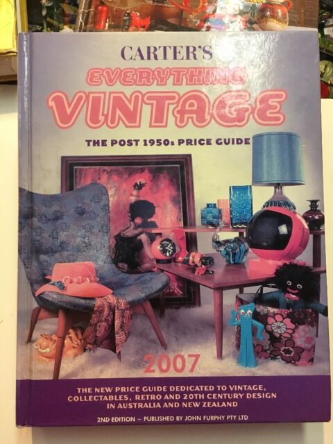 CARTER'S EVERYTHING VINTAGE 2007 EDITION ANTIQUES AND COLLECTABLES BOOK