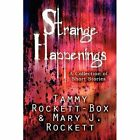 Strange Happenings a Collection of Short Stories 9781448964093