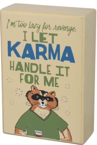 Primitives By Kathy I/'m too lazy for revenge I LET KARMA HANDLE IT FOR ME
