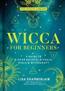 Wicca-for-Beginners-A-Guide-to-Wiccan-Beliefs-Rituals-Magic-amp-Witchcraft