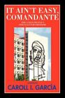 It Ain't Easy COMANDANTE The Cuban People's Struggle for Freedom by Caroll I