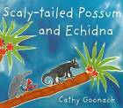 Scaly-tailed Possum and Echidna by Cathy Goonack (Paperback, 2010)