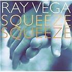 Ray Vega - Squeeze, Squeeze (2004)