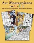 Art Masterpieces to Colour: 60 Great Paintings from Botticelli to Piccasso by Marty Noble (Mixed media product, 2004)