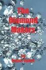 The Diamond Makers by Robert Ogden (Paperback, 2013)