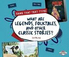 What Are Legends, Folktales, and Other Classic Stories? by Lisa Owings (Hardback, 2015)