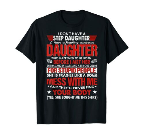 I Don/'t Have A Step Daughter I Have Awesome Daughter T-Shirt