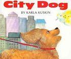 City Dog by Karla Kuskin (Paperback, 1998)