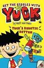 Yuck's Robotic Bottom and Yuck's Wild Weekend by Matt and Dave (Paperback, 2009)