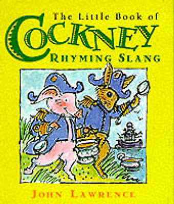 The Little Book Of Cockney Rhyming Slang (Irresistible Miniature-ExLibrary