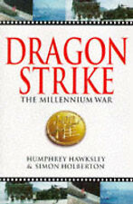 Dragonstrike: The Millennium War, By Humphrey Hawksley, Simon Holberton,in Used
