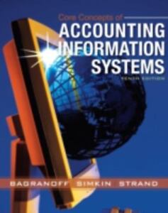 Core Concepts Of Accounting Information Systems 11th - Bagranoff.pdf