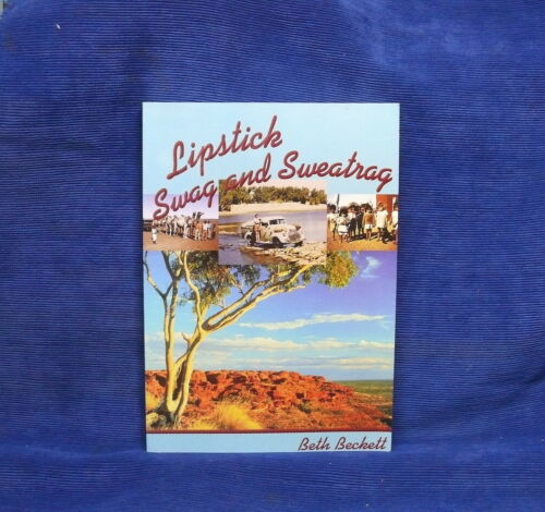 1 of 1 - Lipstick, Swag and Sweatrag: Wife of an Outback Padre by Beth Beckett (Paperb...