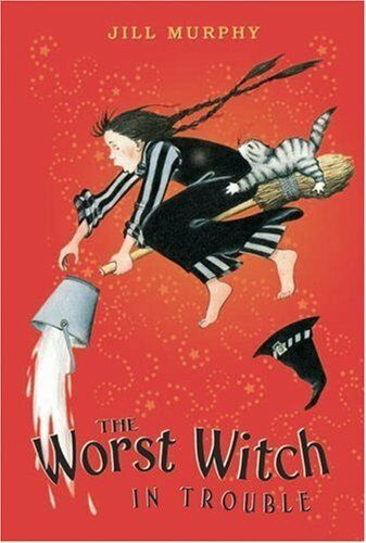 The Worst Witch in Trouble (A Bad Spell for the Worst Witch and The Worst Witc,