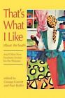 That's What I Like (About the South): And Other New Southern Stories for the Nineties by University of South Carolina Press (Paperback, 1993)