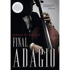 Final Adagio by Giselle M Stancic (Hardback, 2014)