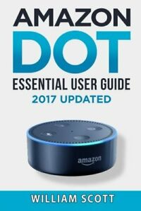 Amazon-Echo-Dot-Essential-User-Guide-Guide-for-Echo-Dot-and-Alexa-Paperback