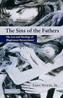 The Sins of the Fathers: The Law and Theology of Illegitimacy Reconsidered by John Witte (Paperback, 2009)