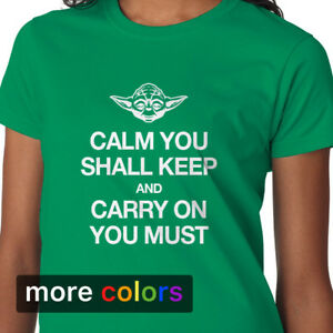 3b5e0a53eb Yoda Keep Calm Carry On You Must Womens T-shirt, Star Wars Jedi Tee ...