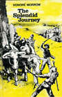 The Splendid Journey by Honore Morrow (Hardback, 1970)
